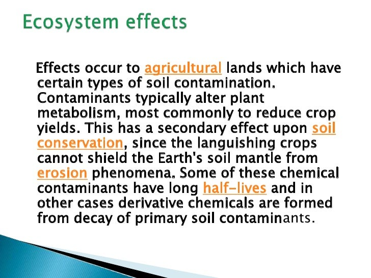 effects of agricultural soil contamination Most alarming is the increasing contamination of heavy metals in soils due to  rapid industrialization, urbanization and intensive agriculture in the region soil.