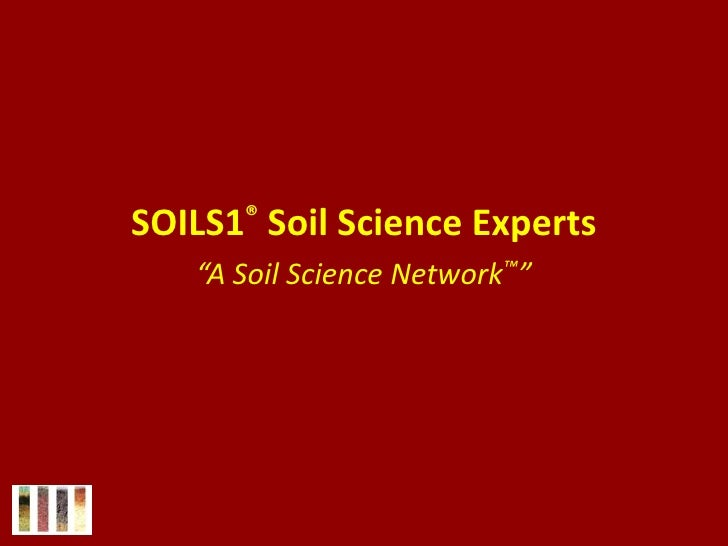 """<br />SOILS1® Soil Science Experts<br />""""A Soil Science Network™""""<br />"""