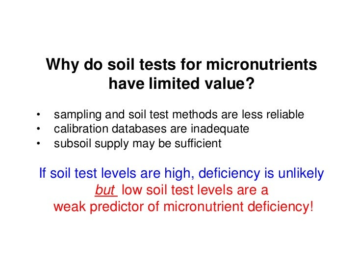 Why do soil tests for micronutrients           have limited value?•    sampling and soil test methods are less reliable•  ...