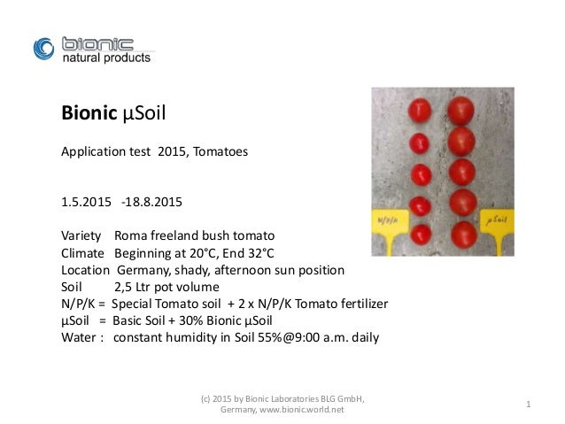 Bionic µSoil Application test 2015, Tomatoes 1.5.2015 -18.8.2015 Variety Roma freeland bush tomato Climate Beginning at 20...