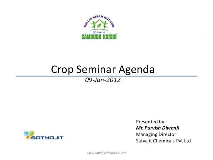 Crop Seminar Agenda      09-Jan-2012                                  Presented by :                                  Mr. ...
