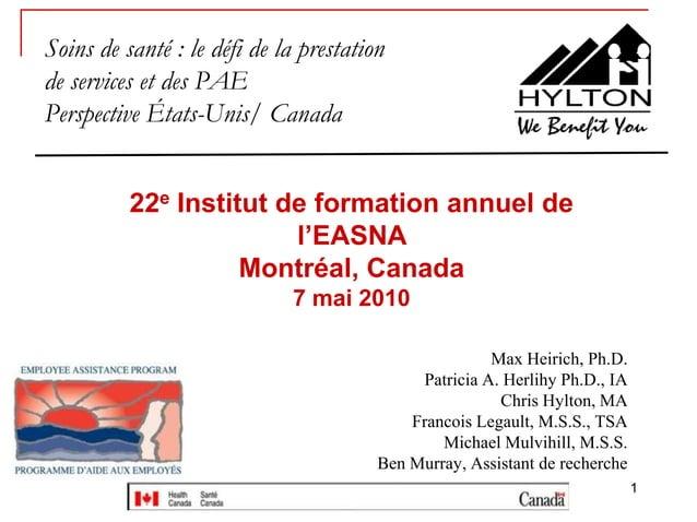 Soins de santé : le défi de la prestationde services et des PAEPerspective États-Unis/ Canada          22e Institut de for...