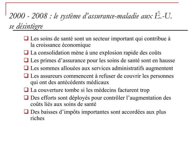2000 - 2008 : le système d'assurance-maladie aux É.-U.se désintègre     Les soins de santé sont un secteur important qui ...