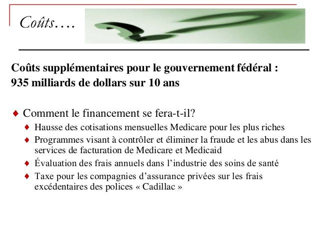 Coûts….Coûts supplémentaires pour le gouvernement fédéral :935 milliards de dollars sur 10 ans  Comment le financement se ...
