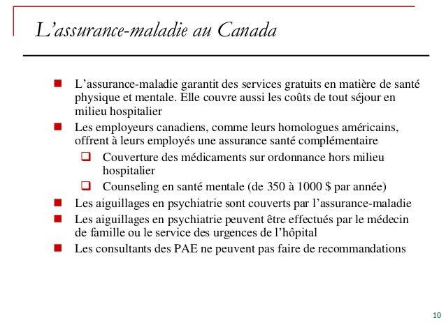 L'assurance-maladie au Canada     L'assurance-maladie garantit des services gratuits en matière de santé      physique et...