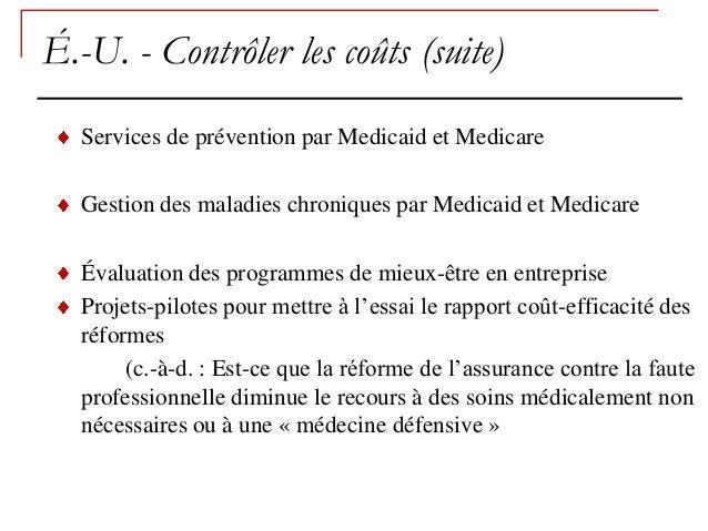 É.-U. - Contrôler les coûts (suite)  Services de prévention par Medicaid et Medicare  Gestion des maladies chroniques par ...