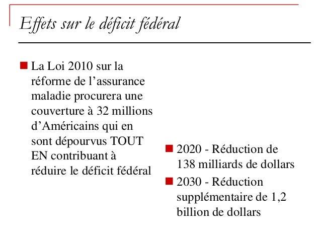 Effets sur le déficit fédéral La Loi 2010 sur la  réforme de l'assurance  maladie procurera une  couverture à 32 millions...