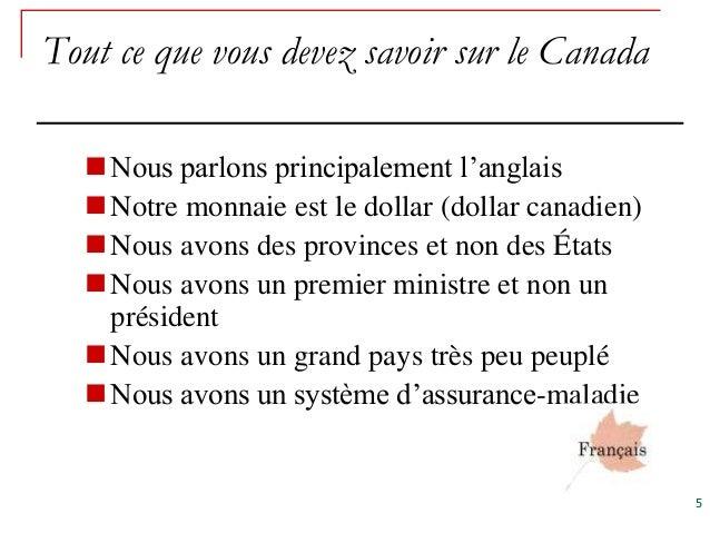 Tout ce que vous devez savoir sur le Canada   Nous parlons principalement l'anglais   Notre monnaie est le dollar (dolla...