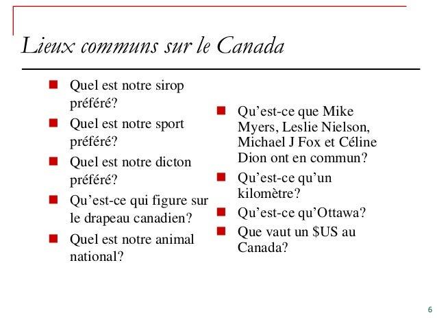 Lieux communs sur le Canada   Quel est notre sirop    préféré?                                Qu'est-ce que Mike   Quel...