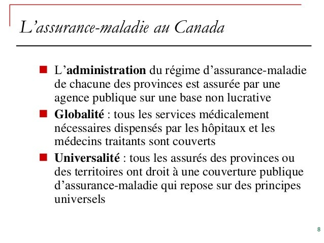 L'assurance-maladie au Canada   L'administration du régime d'assurance-maladie    de chacune des provinces est assurée pa...