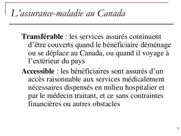 L'assurance-maladie au Canada  Transférable : les services assurés continuent    d'être couverts quand le bénéficiaire dém...