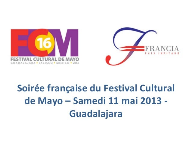 Soirée française du Festival Culturalde Mayo – Samedi 11 mai 2013 -Guadalajara