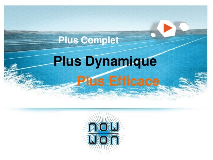 Plus Complet<br />Plus Dynamique<br />Plus Efficace<br />