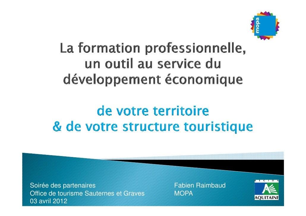 Soirée des partenaires                   Fabien RaimbaudOffice de tourisme Sauternes et Graves   MOPA03 avril 2012
