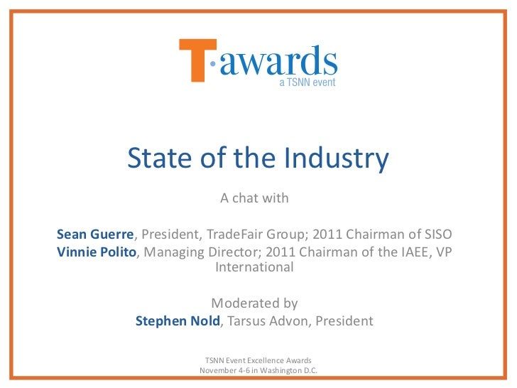 State of the Industry                           A chat withSean Guerre, President, TradeFair Group; 2011 Chairman of SISOV...