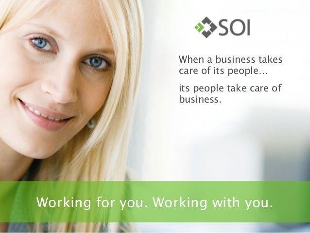 When a business takes                    care of its people…                    its people take care of                   ...