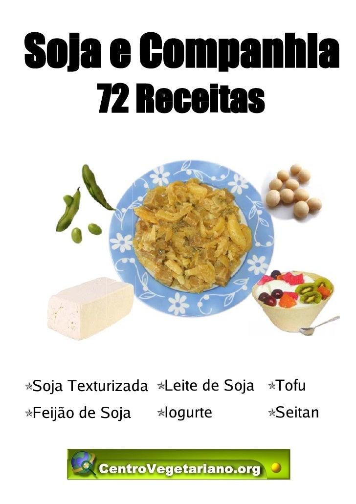 Soja e companhia• Receitas com soja     • Receitas com seitan• Receitas com tofu     • Gloss´rio                          ...