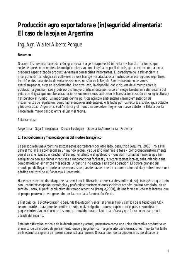 1Producción agro exportadora e (in)seguridad alimentaria:El caso de la soja en ArgentinaIng.Agr.WalterAlbertoPengueResumen...
