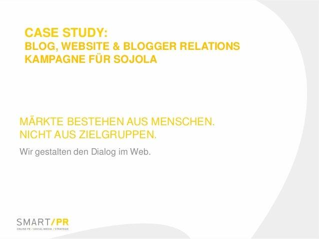 MÄRKTE BESTEHEN AUS MENSCHEN. NICHT AUS ZIELGRUPPEN. Wir gestalten den Dialog im Web. CASE STUDY: BLOG, WEBSITE & BLOGGER ...