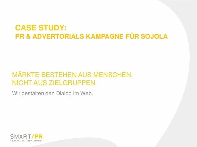 MÄRKTE BESTEHEN AUS MENSCHEN. NICHT AUS ZIELGRUPPEN. Wir gestalten den Dialog im Web. CASE STUDY: PR & ADVERTORIALS KAMPAG...