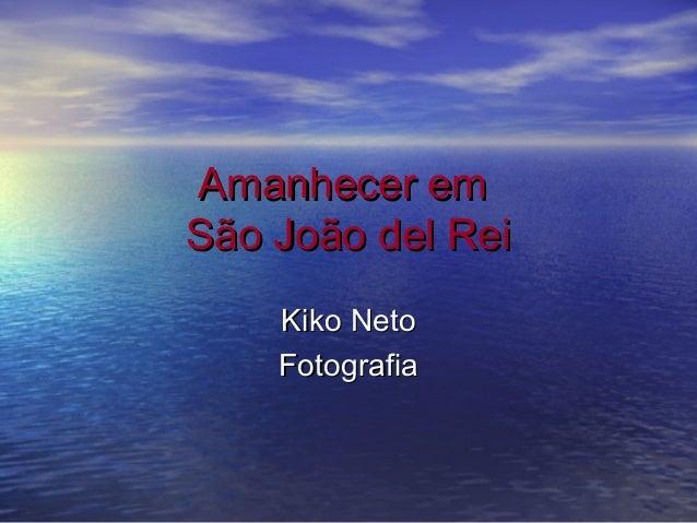 Amanhecer em São João del Rei Kiko Neto Fotografia