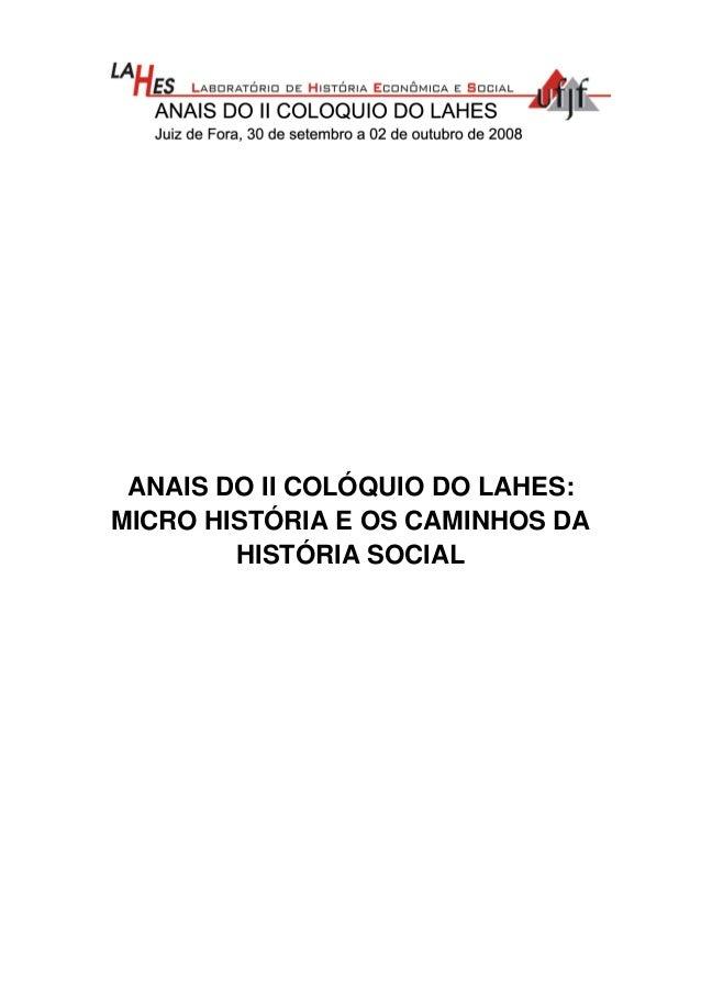 ANAIS DO II COLÓQUIO DO LAHES:MICRO HISTÓRIA E OS CAMINHOS DAHISTÓRIA SOCIAL