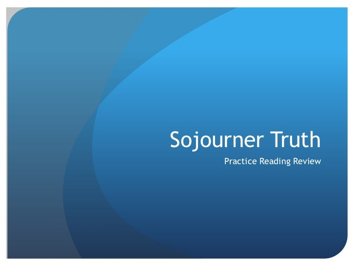 Sojourner Truth     Practice Reading Review