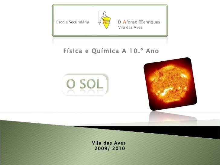 Física e Química A 10.º Ano Vila das Aves  2009/ 2010