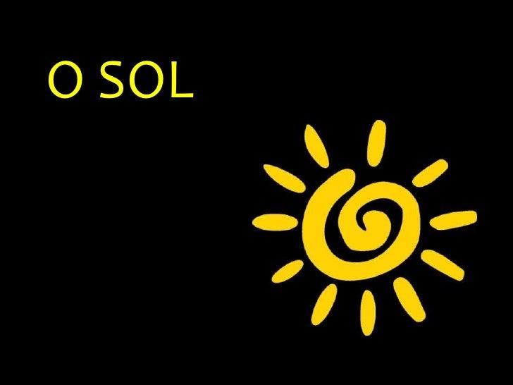 O SOL<br />