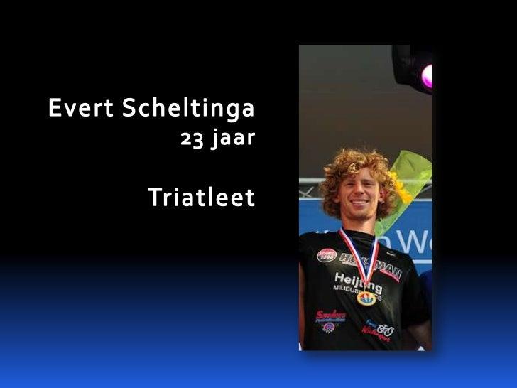Evert Scheltinga23 jaarTriatleet<br />