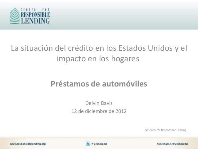 La situación del crédito en los Estados Unidos y el             impacto en los hogares           Préstamos de automóviles ...