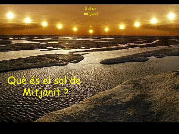 Què és el sol de  Mitjanit ? Sol de  mitjanit