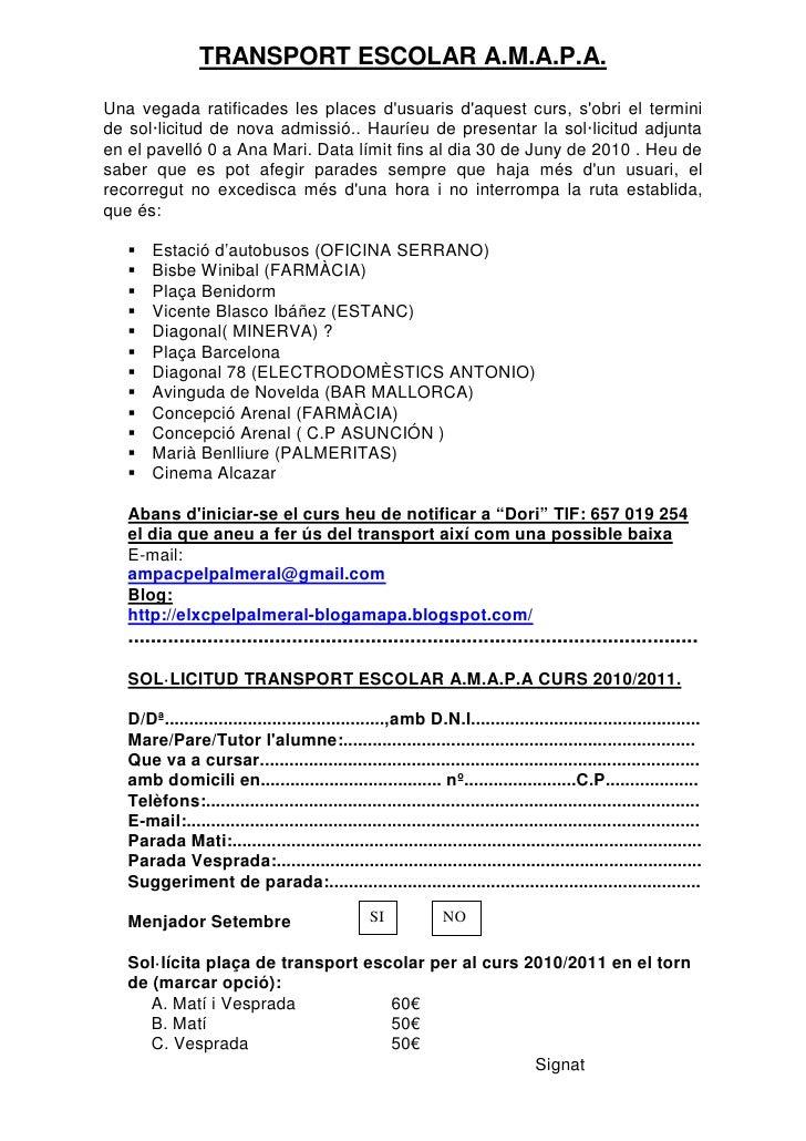 TRANSPORT ESCOLAR A.M.A.P.A.  Una vegada ratificades les places d'usuaris d'aquest curs, s'obri el termini de sol·licitud ...