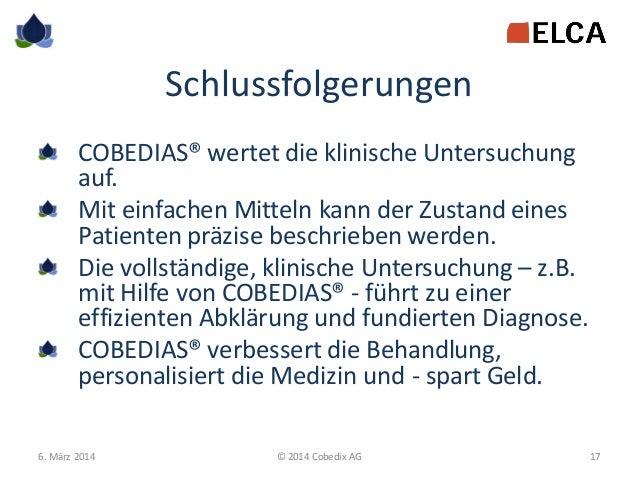 Schlussfolgerungen COBEDIAS® wertet die klinische Untersuchung auf. Mit einfachen Mitteln kann der Zustand eines Patienten...