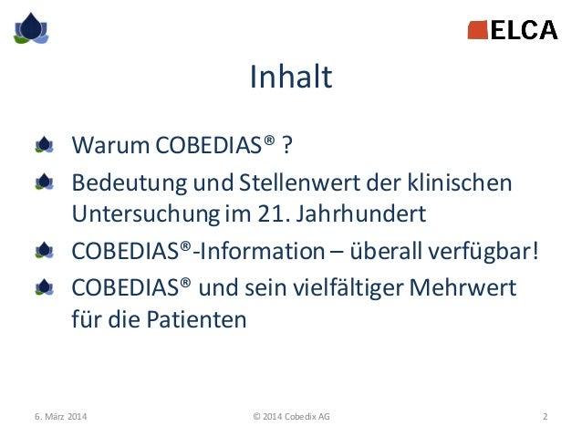 Inhalt Warum COBEDIAS® ? Bedeutung und Stellenwert der klinischen Untersuchung im 21. Jahrhundert COBEDIAS®-Information – ...