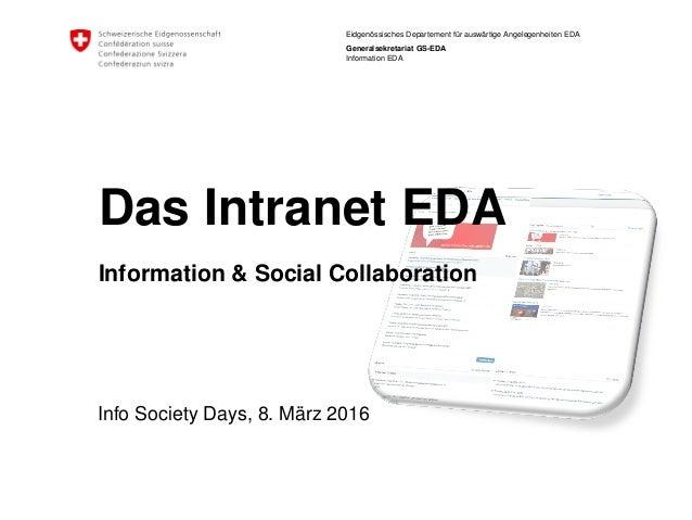 Eidgenössisches Departement für auswärtige Angelegenheiten EDA Generalsekretariat GS-EDA Information EDA Info Society Days...