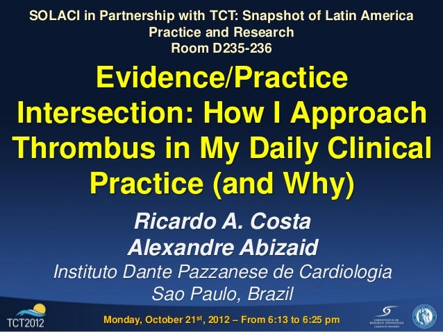 Evidence/Practice Intersection: How I Approach Thrombus in My Daily Clinical Practice (and Why) SOLACI in Partnership with...