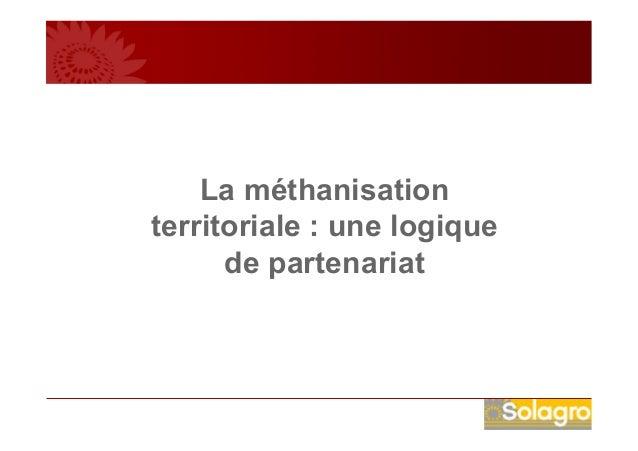 La méthanisation territoriale : une logique de partenariat