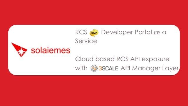 RCS Developer Portal as a Service Cloud based RCS API exposure with API Manager Layer