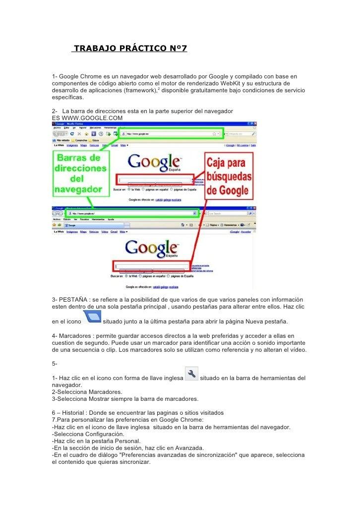 TRABAJO PRÁCTICO Nº71- Google Chrome es un navegador web desarrollado por Google y compilado con base encomponentes de cód...