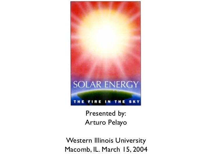 Presented by:       Arturo Pelayo  Western Illinois University Macomb, IL. March 15, 2004