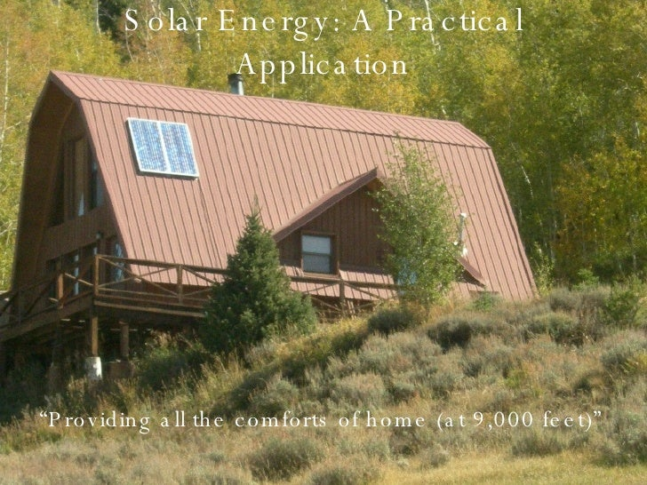 "Solar Energy: A Practical Application "" Providing all the comforts of home (at 9,000 feet)"""