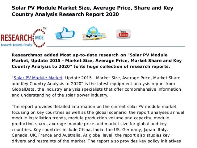 Solar PV Module Market Size, Average Price, Share and Key Country Analysis Research Report 2020 Researchmoz added Most up-...