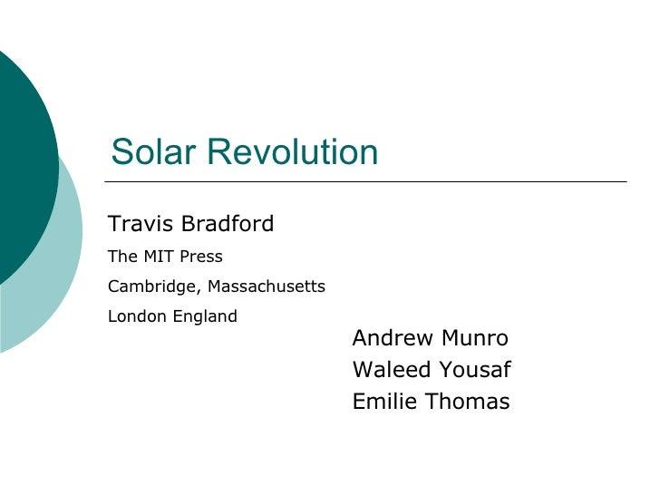 Solar Revolution Andrew Munro Waleed Yousaf Emilie Thomas Travis Bradford The MIT Press  Cambridge, Massachusetts London E...
