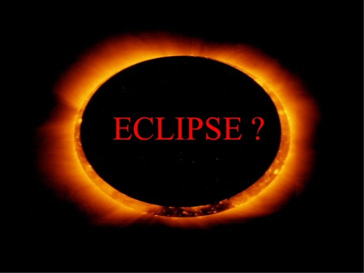 ECLIPSE ?