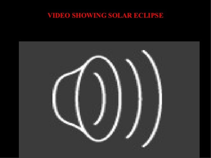 VIDEO SHOWING SOLAR ECLIPSE