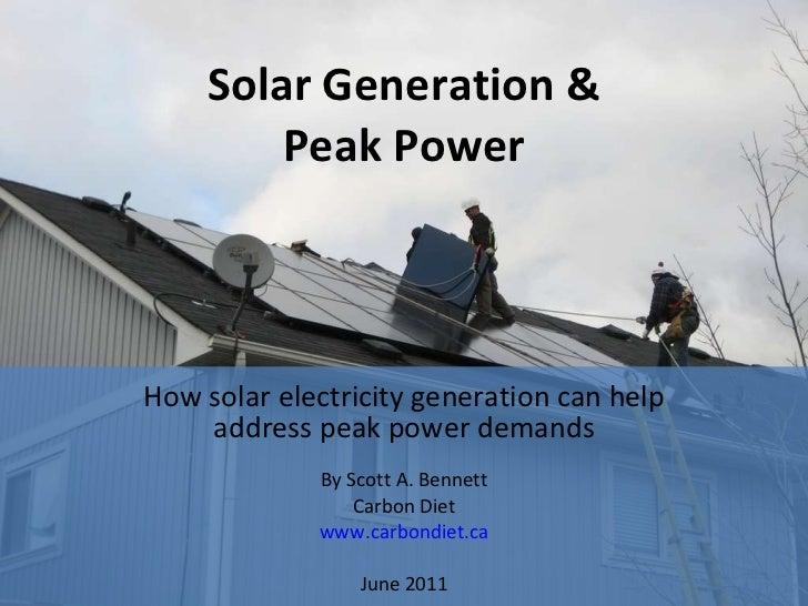 Solar Generation & Peak Power How solar electricity generation can help address peak power demands By Scott A. Bennett Car...