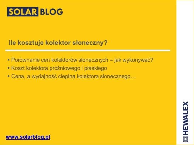 www.solarblog.pl Ile kosztuje kolektor słoneczny?  Porównanie cen kolektorów słonecznych – jak wykonywać?  Koszt kolekto...