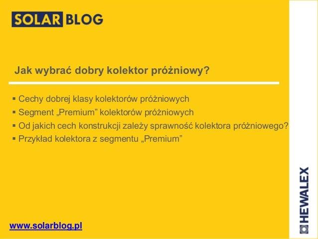 """www.solarblog.pl Jak wybrać dobry kolektor próżniowy?  Cechy dobrej klasy kolektorów próżniowych  Segment """"Premium"""" kole..."""
