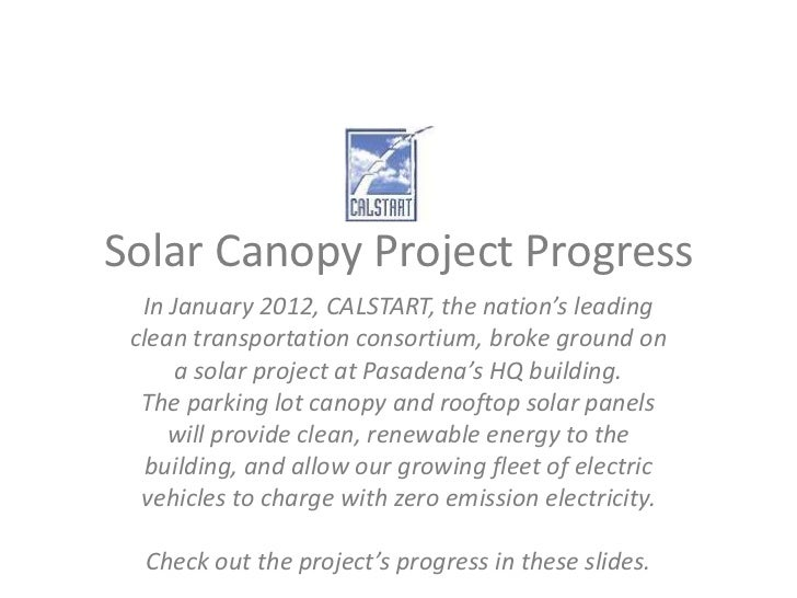 Solar Canopy Project Progress  In January 2012, CALSTART, the nation's leading clean transportation consortium, broke grou...